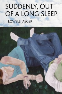 many voices press suddenly out of a long sleep lowell jaeger